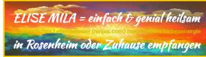Elise Mila Energie Technik Rosenheim u Ferne Heilung Einweihung Trainer - Heiler